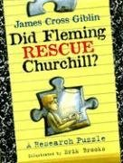 did fleming rescue churchill Did Fleming RESCUE Churchill? A Research Puzzle by James Cross Giblin