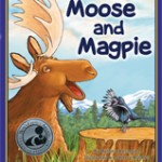 moose and magpie cvr 150x150 Childrens Book Review: Moose and Magpie by Bettina Restrepo, Illustrated by Sherry Rogers